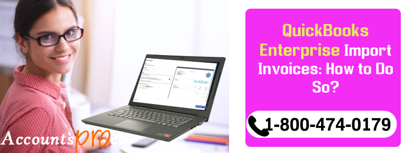 QuickBooks Enterprise Import Invoice