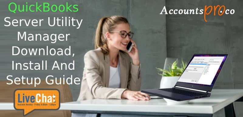 How To Use QuickBooks Server Utility Manager